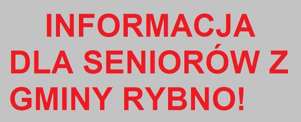 Informacja dla Seniorów z Gminy Rybno