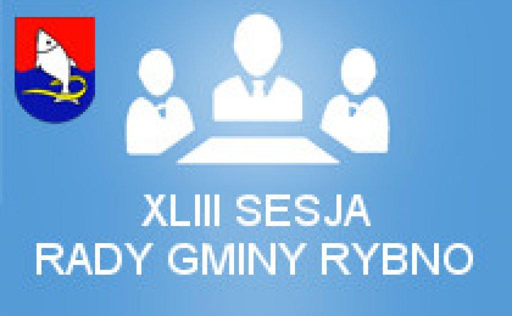XLIII Sesja Rady Gminy Rybno z dnia 12.09.2017