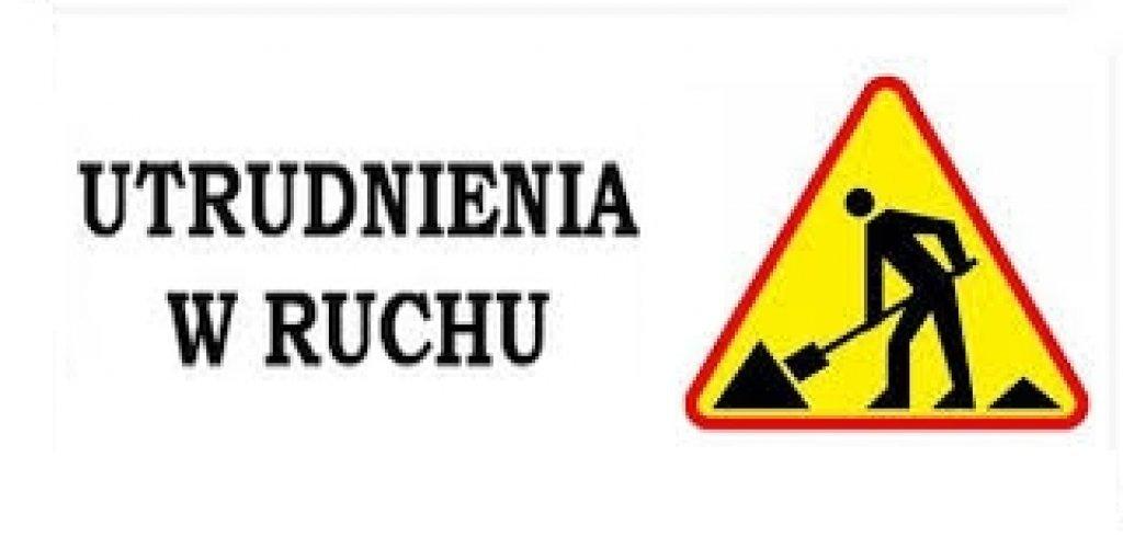 UWAGA ! utrudnienia w ruchu na ul. Ogrodowej