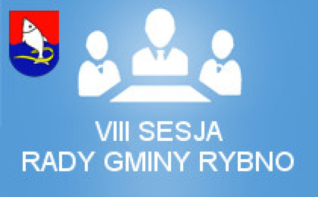 VIII sesja Rady Gminy Rybno